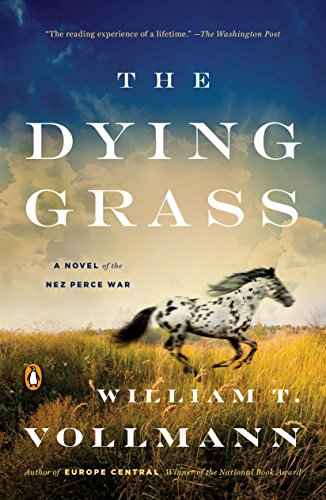 9780143109402: The Dying Grass: A Novel of the Nez Perce War (Seven Dreams: a Book of North American Landscapes)