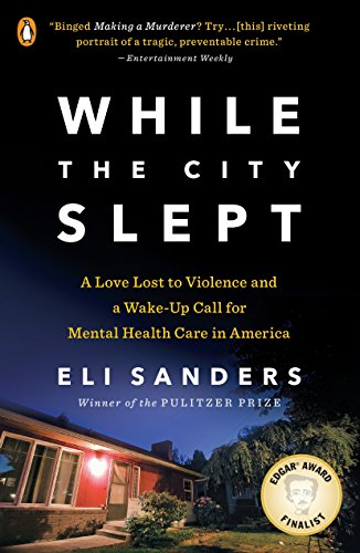 9780143109518: While the City Slept: A Love Lost to Violence and a Wake-Up Call for Mental Health Care in America