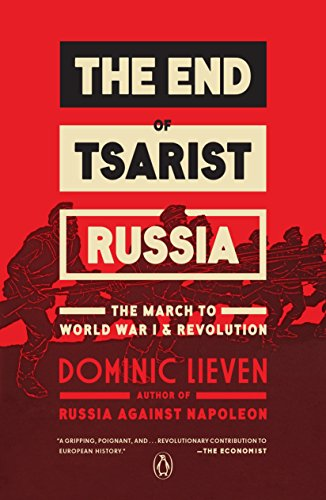 9780143109556: The End of Tsarist Russia: The March to World War I and Revolution