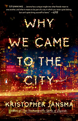 9780143109648: Why We Came to the City: A Novel