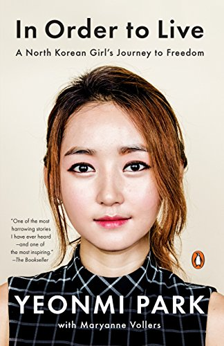 9780143109747: In Order to Live: A North Korean Girl's Journey to Freedom
