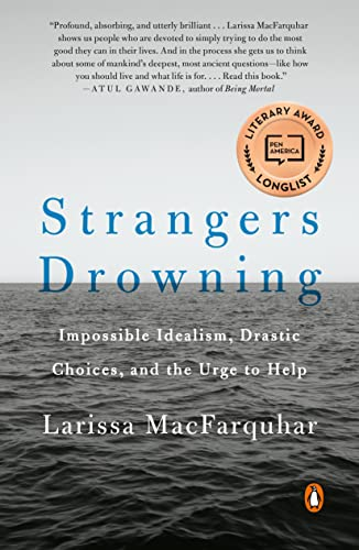 9780143109785: Strangers Drowning: Impossible Idealism, Drastic Choices, and the Urge to Help