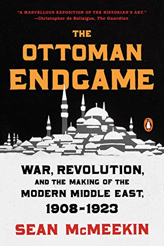 9780143109808: The Ottoman Endgame: War, Revolution, and the Making of the Modern Middle East, 1908-1923