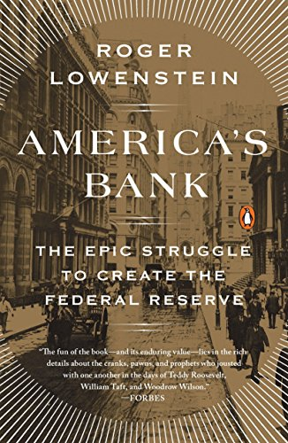 9780143109846: America's Bank: The Epic Struggle to Create the Federal Reserve