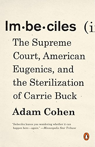 9780143109990: Imbeciles: The Supreme Court, American Eugenics, and the Sterilization of Carrie Buck