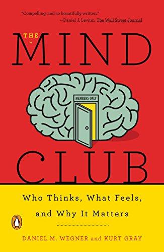 9780143110026: The Mind Club: Who Thinks, What Feels, and Why It Matters