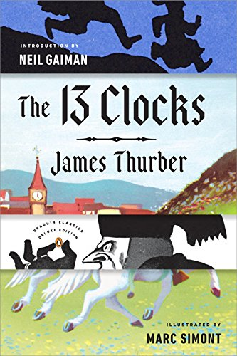 9780143110149: The 13 Clocks: (Penguin Classics Deluxe Edition)