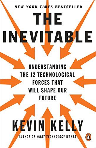 9780143110378: The Inevitable: Understanding the 12 Technological Forces That Will Shape Our Future
