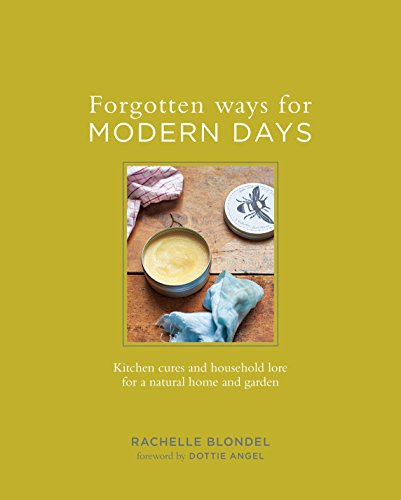 9780143110583: Forgotten Ways for Modern Days: Kitchen Cures and Household Lore for a Natural Home and Garden