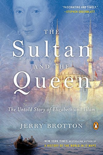 9780143110620: The Sultan and the Queen: The Untold Story of Elizabeth and Islam