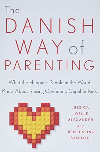 9780143111719: The Danish Way of Parenting: What the Happiest People in the World Know about Raising Confident, Capable Kids