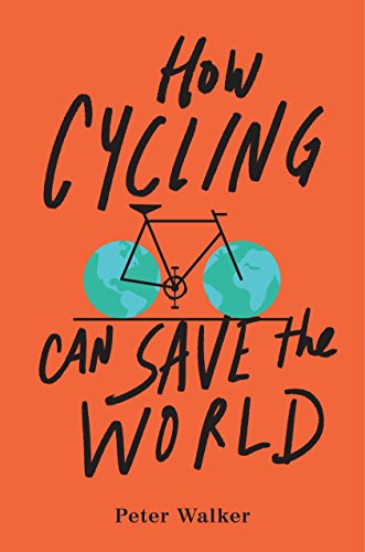 9780143111771: How Cycling Can Save the World