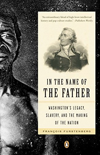 9780143111931: In the Name of the Father: Washington's Legacy, Slavery, and the Making of a Nation