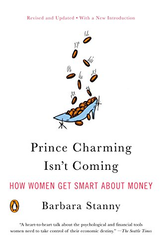 Prince Charming Isn't Coming: How Women Get Smart about Money: Stanny, Barbara