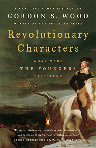9780143112082: Revolutionary Characters: What Made the Founders Different