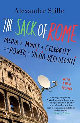 9780143112105: The Sack of Rome: Media + Money + Celebrity = Power = Silvio Berlusconi