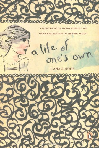 9780143112259: A Life of One's Own: A Guide to Original Living Through the Work and Wisdom of Virginia Woolf