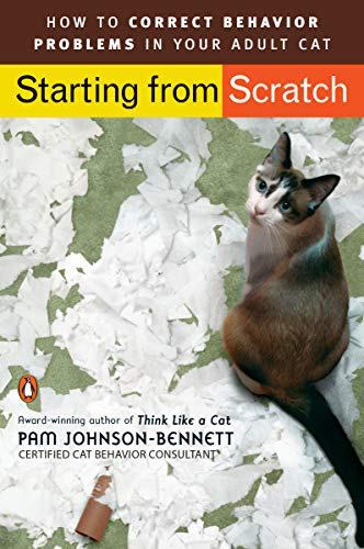 9780143112501: Starting from Scratch: How to Correct Behavior Problems in Your Adult Cat