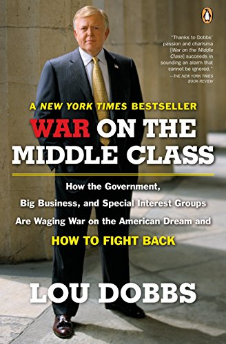 9780143112525: War on the Middle Class: How the Government, Big Business, and Special Interest Groups Are Waging War on the American Dream and How to Fight Ba