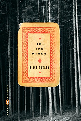 In the Pines (Penguin Poets) (9780143112549) by Alice Notley
