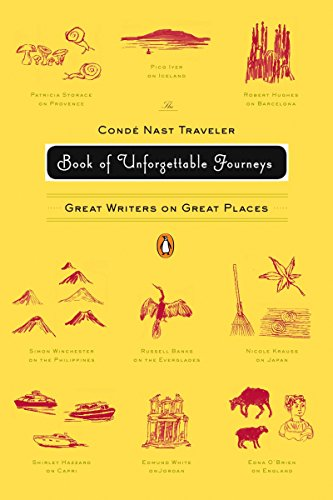 The Conde Nast Traveler Book of Unforgettable: Various