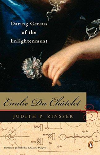 Emilie Du Chatelet: Daring Genius of the Enlightenment: Zinsser, Judith P.