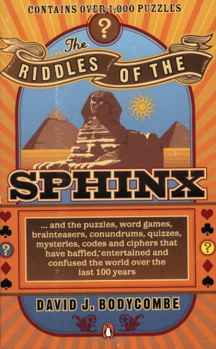 9780143112754: The Riddles of the Sphinx: & puzzles, word games, brainteasers, conundrums, quizzes, mysteries, codes & ciphers that have baffled, entertained & confused the world over the last 100 years