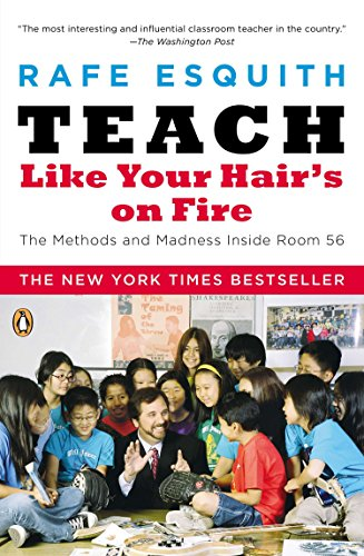 9780143112860: Teach Like Your Hair's on Fire: The Methods and Madness Inside Room 56