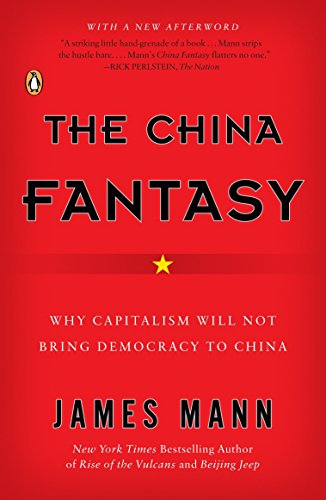 9780143112921: The China Fantasy: Why Capitalism Will Not Bring Democracy to China