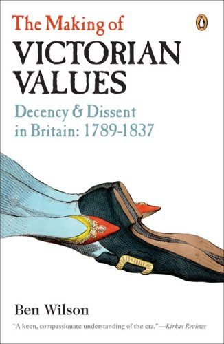 9780143113140: The Making of Victorian Values: Decency and Dissent in Britain: 1789-1837