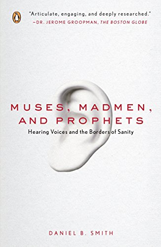 9780143113157: Muses, Madmen, and Prophets: Hearing Voices and the Borders of Sanity