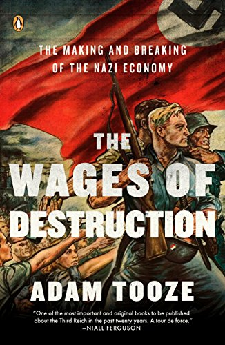 9780143113201: The Wages of Destruction: The Making and Breaking of the Nazi Economy