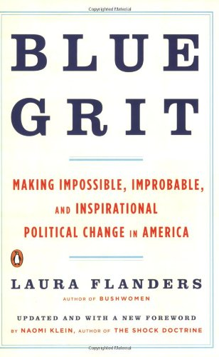 9780143113225: Blue Grit: Making Impossible, Improbable, and Inspirational Political Change in America