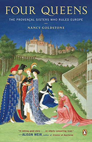 9780143113256: Four Queens: The Provencal Sisters Who Ruled Europe