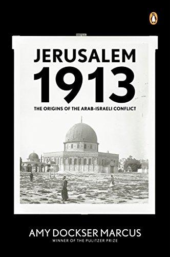 9780143113287: Jerusalem 1913: The Origins of the Arab-Israeli Conflict