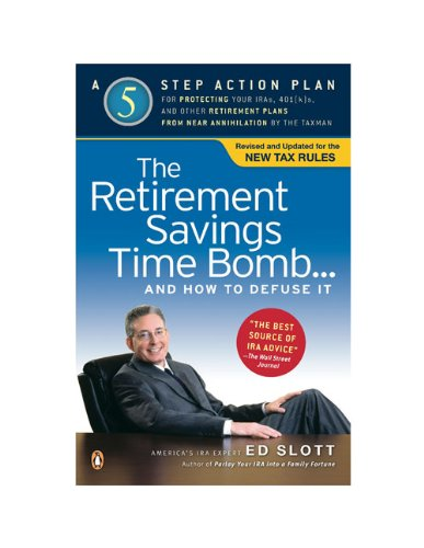 9780143113362: The Retirement Savings Time Bomb . . . and How to Defuse It: A Five-Step Action Plan for Protecting Your IRAs, 401(k)s, and Other RetirementPlans from Near Annihilation by the Taxman