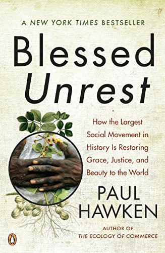 9780143113652: Blessed Unrest: How the Largest Social Movement in History Is Restoring Grace, Justice, and Beau: How the Largest Social Movement in the World Is Restoring Grace, Justice and Beauty to the World