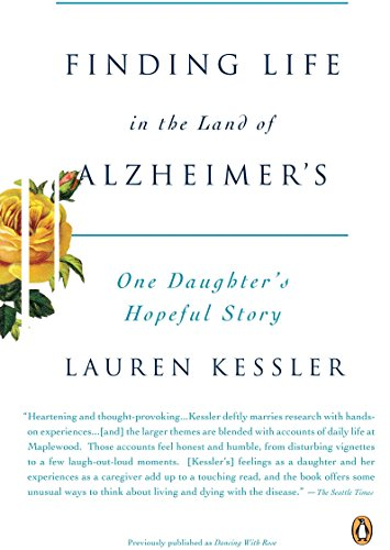 9780143113683: Finding Life in the Land of Alzheimer's: One Daughter's Hopeful Story
