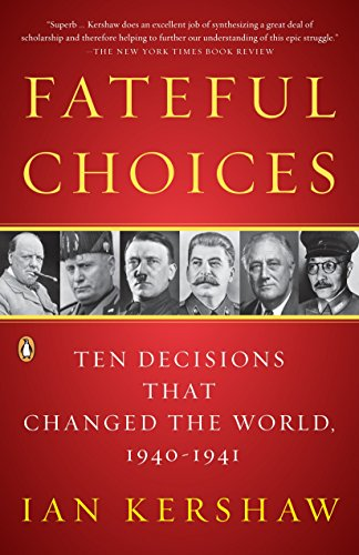 9780143113720: Fateful Choices: Ten Decisions That Changed the World, 1940-1941