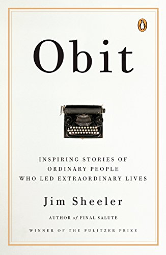9780143113836: Obit: Inspiring Stories of Ordinary People Who Led Extraordinary Lives