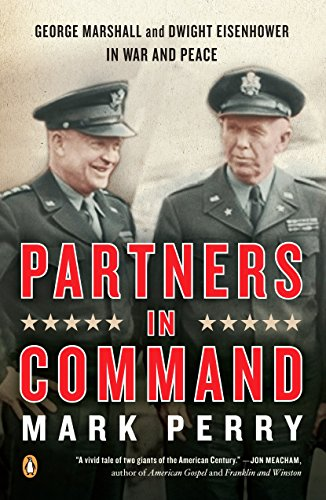 9780143113850: Partners in Command: George Marshall and Dwight Eisenhower in War and Peace