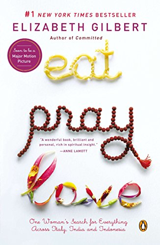 9780143113997: Eat, Pray, Love: One Woman's Search for Everything Across Italy, India and Indonesia (International Export Edition)