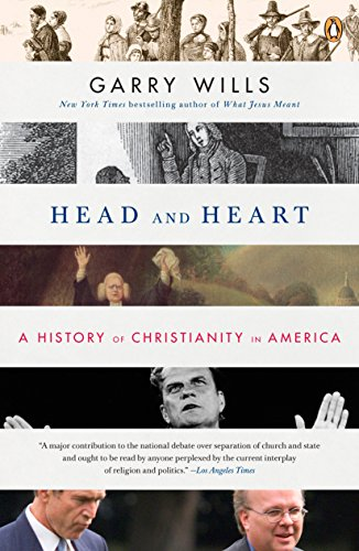 9780143114079: Head and Heart: A History of Christianity in America
