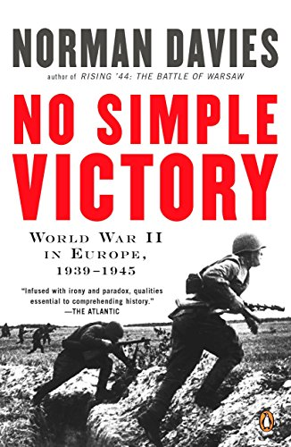 No Simple Victory: World War II in Europe, 1939-1945 (0143114093) by Norman Davies
