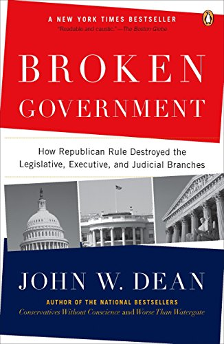 9780143114215: Broken Government: How Republican Rule Destroyed the Legislative, Executive, and Judicial Branches