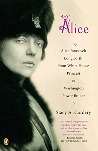 9780143114277: Alice: Alice Roosevelt Longworth, from White House Princess to Washington Power Broker