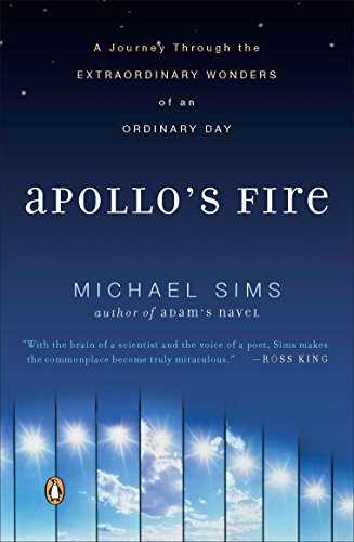 9780143114413: Apollo's Fire: A Journey Through the Extraordinary Wonders of an Ordinary Day