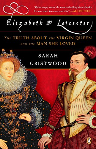 9780143114499: Elizabeth & Leicester: The Truth about the Virgin Queen and the Man She Loved