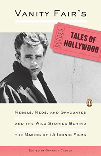 9780143114710: Vanity Fair's Tales of Hollywood: Rebels, Reds, and Graduates and the Wild Stories Behind the Making of 13 Iconic Films