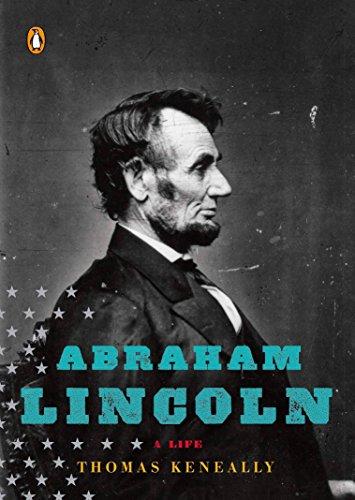 Abraham Lincoln: A Life (Penguin Lives): Thomas Keneally